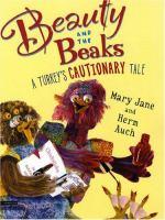 Beauty and the beaks : a turkey's cautionary tale
