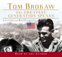 The greatest generation speaks : [letters and reflections] (AUDIOBOOK)