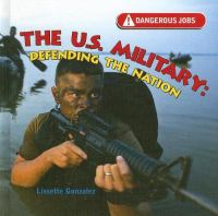 The U.S. military : defending the nation
