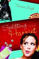 Splitting Harriet : a novel