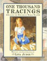 One thousand tracings : healing the wounds of World War II