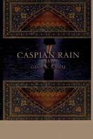 Caspian rain : a novel