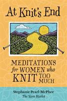 At knit's end : meditations for women who knit too much