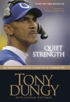 Quiet strength : [the principles, practices & priorities of a winning life]