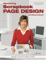 Mastering scrapbook page design : design secrets made simple