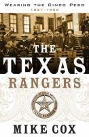 The Texas Rangers : wearing the cinco peso, 1821-1900