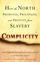 Complicity : how the North promoted, prolonged, and profited from slavery