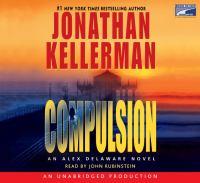Compulsion : [an Alex Delaware novel] (AUDIOBOOK)