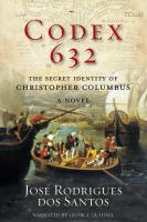 Codex 632 : a novel about the secret identity of Christopher Columbus (AUDIOBOOK)