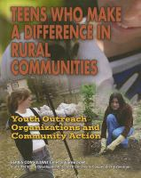 Teens who make a difference in rural communities : youth outreach organizations and community action