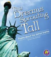 Tiny dreams, sprouting tall : poems about the United States