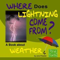 Where does lightning come from? : a book about weather