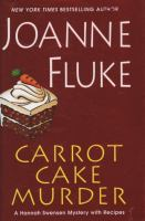 Carrot cake murder : a Hannah Swensen mystery with recipes
