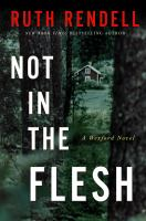 Not in the flesh : a Wexford novel