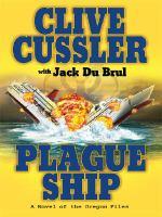 Plague ship : a novel of the Oregon files (LARGE PRINT)