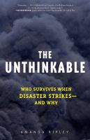 The unthinkable : who survives when disaster strikes and how we can do better