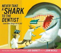 Never take a shark to the dentist (and other things not to do)