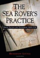 The sea rover's practice : pirate tactics and techniques, 1630-1730