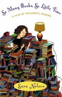 So many books, so little time : a year of passionate reading