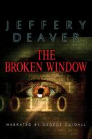 The broken window : a Lincoln Rhyme novel (AUDIOBOOK)