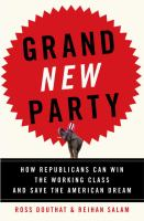 Grand new party : how republicans can win the working class and save the American dream