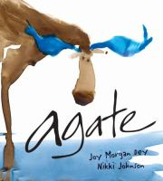 Agate : what good is a moose?