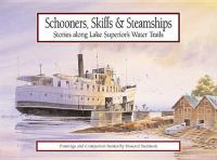 Schooners, skiffs & steamships : stories along Lake Superior's water trails : paintings and companion stories