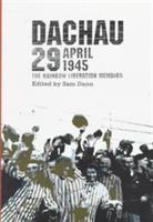 Dachau 29 April 1945 : the Rainbow liberation memoirs