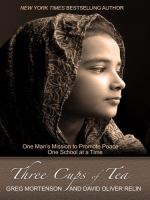 Three cups of tea : one man's mission to promote peace--one school at a time (LARGE PRINT)