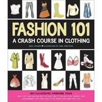 Fashion 101 : a crash course in clothing
