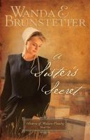 A sister's secret (book one of the series Sisters of Holmes County)