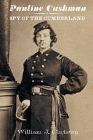 Pauline Cushman : spy of the Cumberland : an accounting and memorandum of her life