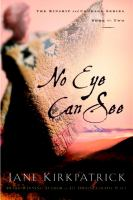No eye can see : a novel of kinship, courage, and faith