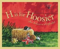 H is for Hoosier : an Indiana alphabet
