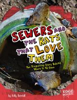Sewers and the rats that love them : the disgusting story behind where it all goes