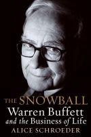 The snowball : Warren Buffett and the business of life