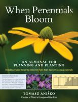 When perennials bloom : an almanac for planning and planting