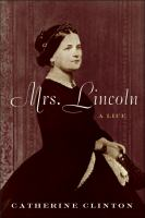 Mrs. Lincoln : a life