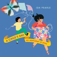 A child's day : an alphabet of play