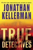 True detectives : a novel