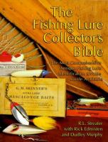 The fishing lure collector's bible : the most comprehensive antique fishing lure identification & value guide available