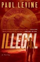 Illegal : a novel