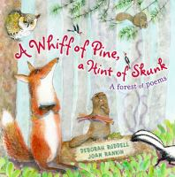 A whiff of pine, a hint of skunk : journey to the wild forest