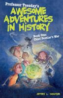 Professor Tuesday's awesome adventures in history. Book 1. Chief Pontiac's war