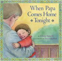 When Papa comes home tonight