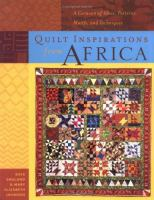 Quilt inspirations from Africa : a caravan of ideas, patterns, motifs, and techniques