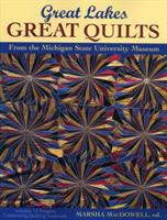 Great Lakes, great quilts : includes 12 projects celebrating quilt traditions