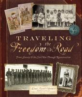 Traveling the freedom road : from slavery and the Civil War through Reconstruction