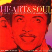 Heart & soul : a celebration of Black music style in America, 1930-1975