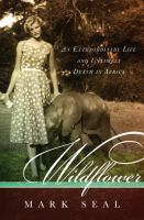 Wildflower : an extraordinary life and untimely death in Africa